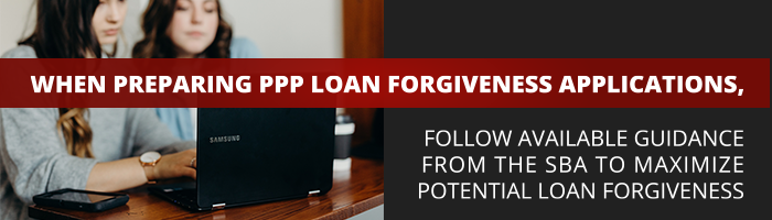 When Preparing PPP Loan Forgiveness Applications, Follow ...