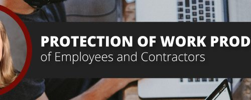 MaryJo Kishel - Protection of Work Product of Employees and Contractors
