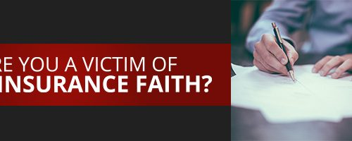 Are you a victim of bad insurance faith?