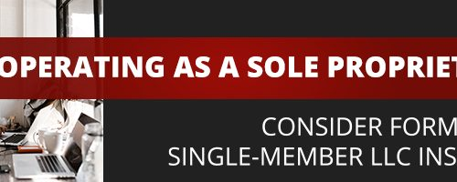 Operating as a sole proprietor? Consider forming a single-member LLC instead