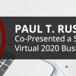 Paul T. Rushton Co-Presented a Seminar at the Virtual 2020 Business Law Institute