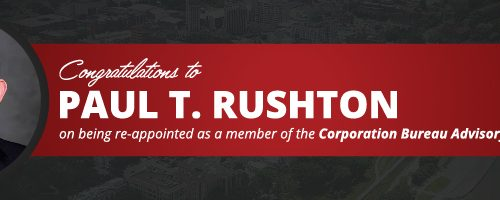 Congratulations to Paul T. Rushton on being re-appointed as a member of the Corporation Bureau Advisory Committee