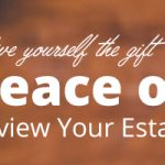 Give yourself the gift of peace of mind - review your estate plan today!