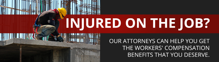 Injured on the Job? Our Attorneys Can Help You Get the Workers' Compensation Benefits that You Deserve