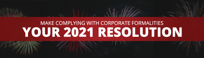Make complying with corporate formalities your 2021 resolution