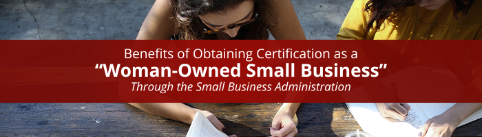 "Benefits of obtaining Certification as a ""Woman-Owned Small Business"" through the Small Business Administration"