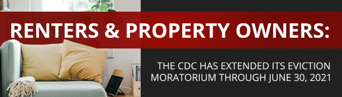 Renters & Property Owners: The CDC has Extended its Eviction Moratorium through June 30, 2021