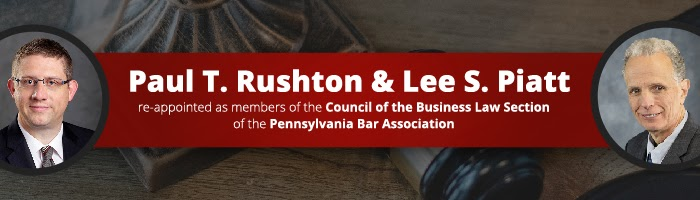 Paul T. Rushton & Lee S. Piatt Re-Appointed as Members of the Council of the Business Law Section of the Pennsylvania Bar Association