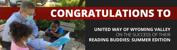 Congratulations to United Way of Wyoming Valley on the Success of their Reading Buddies: Summer Edition